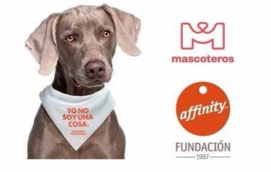 Fundación Affinity y Mascoteros unen fuerzas para que los animales dejen de considerarse cosas