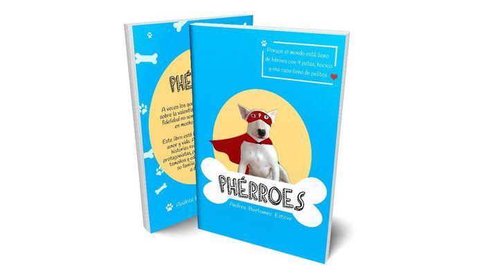 Phérroes, un libro para concienciar sobre el amor, la valentía y la fidelidad de los perros
