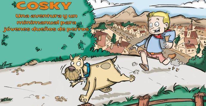 Cosky, una aventura y un minimanual de cuidados para jóvenes dueños de perros